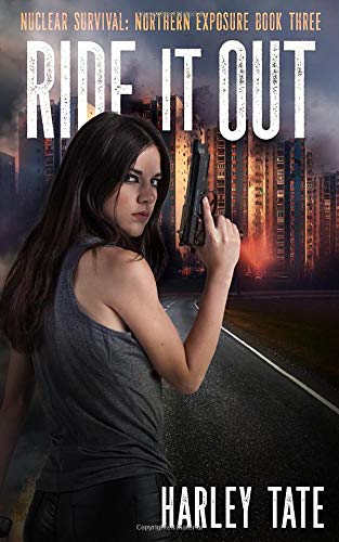 Ride it Out (Nuclear Survival: Northern Exposure, Band 3)