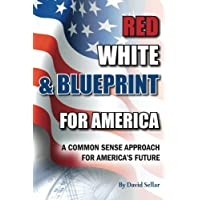 Red, White, and Blueprint for America: A Common Sense Approach for America's Future