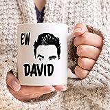 N\A Taza de café de Comedia Canadiense Schitt Creek Meme EW David - Regalo Blanco para Amigos, Amantes, fanáticos, Padres en Navidad, cumpleaños, día de la Mujer