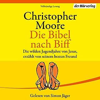 Die Bibel nach Biff                   Autor:                                                                                                                                 Christopher Moore                               Sprecher:                                                                                                                                 Simon Jäger                      Spieldauer: 15 Std. und 47 Min.     387 Bewertungen     Gesamt 4,7