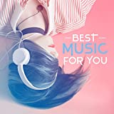 Best Music for You - Assistance During the Day, Pacific Time at Work, Pleasure of Cooking, Responsibilities are Lighter, Interesting Wording of Sounds, Can Meditate, Curious Yoga, Beginnings are Funny