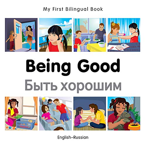 My First Bilingual Book Being Good English Russian Russian And English Edition