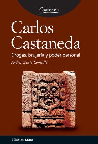 Carlos Castaneda. Drogas, brujería y poder personal. (Conocer a...) (Spanish Edition)