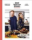 Food Between Friends: A Cookbook