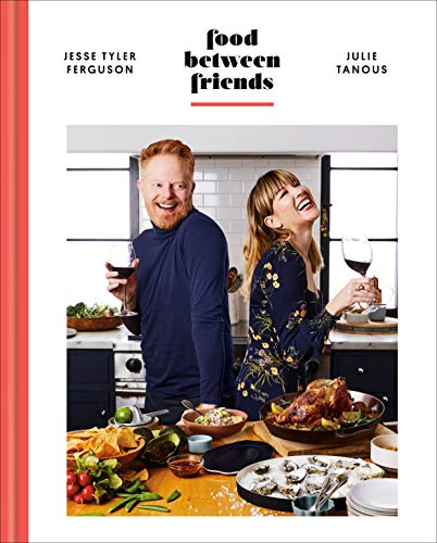 Compare Textbook Prices for Food Between Friends: A Cookbook Illustrated Edition ISBN 9780593136539 by Tyler Ferguson, Jesse,Tanous, Julie