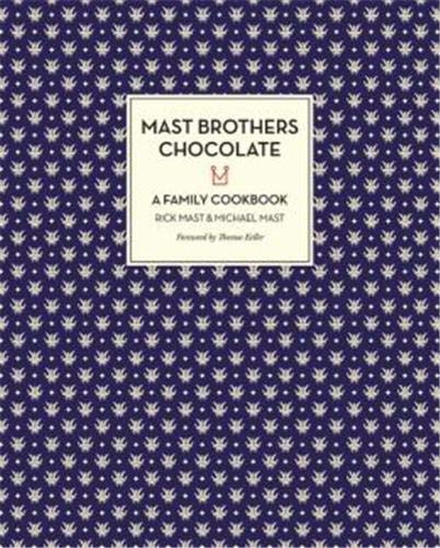 Image of Mast Brothers Chocolate: A Family Cookbook (LITTLE, BROWN A)