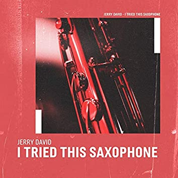 I Tried This Saxophone