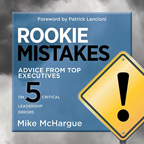 Page de couverture de Rookie Mistakes: Advice from Top Executives on Five Critical Leadership Errors