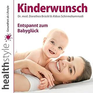 Kinderwunsch     Entspannt zum Babyglück              Autor:                                                                                                                                 Dorothea Brückl                               Sprecher:                                                                                                                                 Dorothea Brückl                      Spieldauer: 1 Std. und 2 Min.     Noch nicht bewertet     Gesamt 0,0