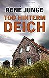 Tod Hinterm Deich (Veit Blohm Krimis, Band 1)