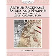 Arthur Rackham's Fairies and Nymphs: A Vintage Grayscale Adult Coloring Book (Vintage Grayscale Adult Coloring Books) (Volume 1)