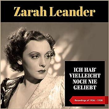 Ich Hab' Vielleicht Noch Nie Geliebt (Recordings of 1936 - 1938)