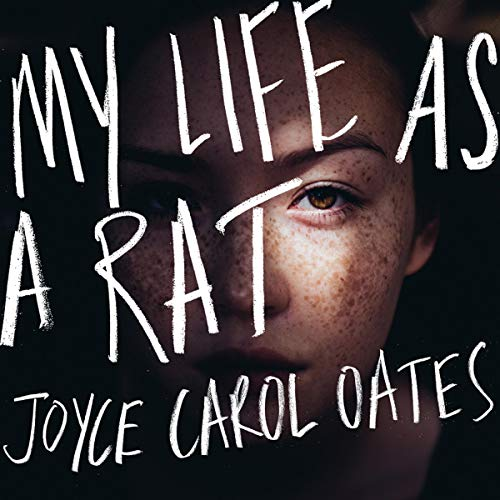 My Life as a Rat                   By:                                                                                                                                 Joyce Carol Oates                               Narrated by:                                                                                                                                 Sadie Alexandru                      Length: 8 hrs and 9 mins     Not rated yet     Overall 0.0
