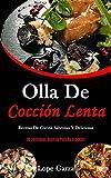 Olla De Cocción Lenta: Recetas de cocina sabrosas y deliciosas (20 Deliciosas recetas para su crockpot)