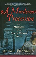 A Murderous Procession (Mistress of the Art of Death) by Ariana Franklin (2010-04-01)