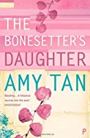 The Bonesetter's Daughter by Amy Tan(2001-10-01)