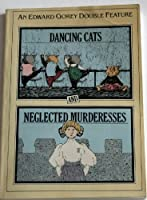 Dancing Cats and Neglected Murderesses 0894800825 Book Cover