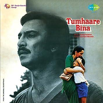 Tumhaare Bina (Original Motion Picture Soundtrack)