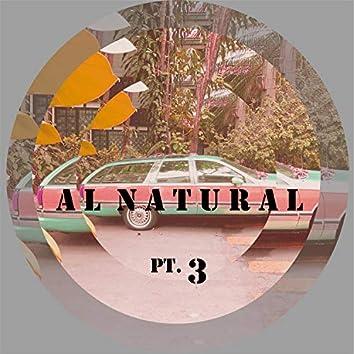 Al Natural, Pt. 3