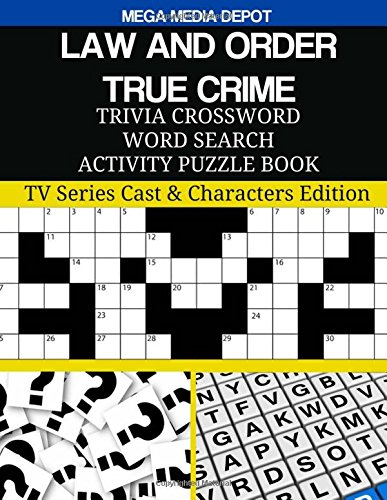 LAW AND ORDER TRUE CRIME Trivia Crossword Word Search Activity Puzzle Book: TV Series Cast & Characters Edition