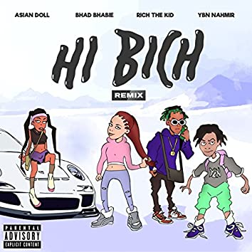 Hi Bich (Remix) [feat. YBN Nahmir, Rich The Kid and Asian Doll]