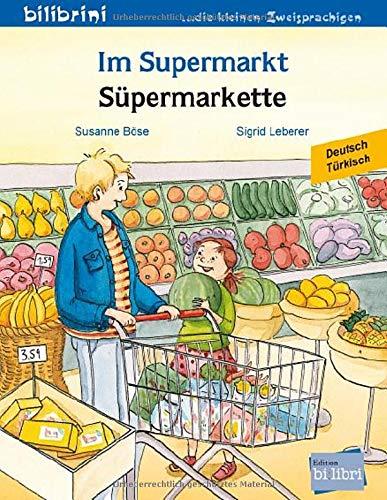 Im Supermarkt: Kinderbuch Deutsch-Türkisch