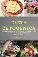Dieta Keto (Keto Diet Spanish Edition): Las Recetas Más Deliciosas de Aperitivos Y Mariscos Para Perder Peso Y Ser Más Energético