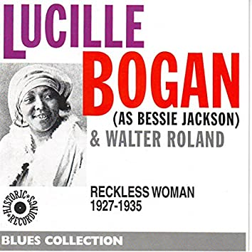 As Bessie Jackson: Reckless Woman 1927-1935 (feat. Walter Roland) [Blues Collection Historic Recordings]