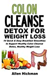 Colon Cleanse Detox for Weight Loss: 14 Quick And Easy Breakfast Smoothies To
