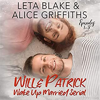 Wake Up Married Serial, Episodes 1-3                    By:                                                                                                                                 Leta Blake,                                                                                        Alice Griffiths                               Narrated by:                                                                                                                                 John Solo                      Length: 11 hrs and 34 mins     1 rating     Overall 5.0