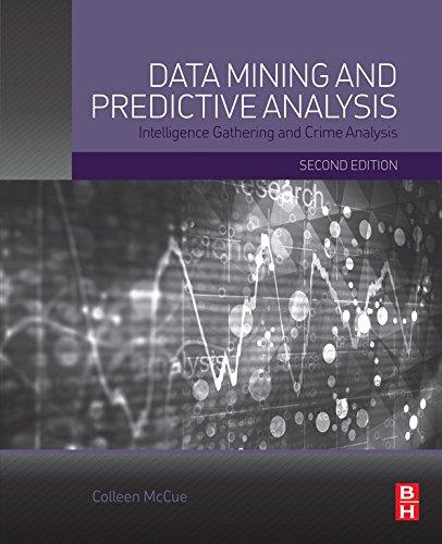 Data Mining and Predictive Analysis: Intelligence Gathering and Crime Analysis (English Edition)