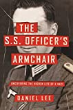 The S.S. Officer's Armchair: Uncovering the Hidden Life of a Nazi