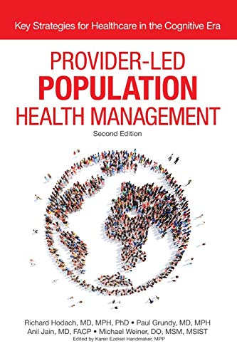 Provider-Led Population Health Management, Second Edition: Key Strategies for Healthcare in the Cognitive Era