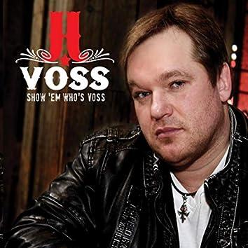 Show 'Em Who's Voss