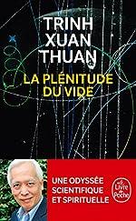 La Plénitude du vide de Xuan Thuan Trinh