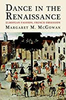 Dance in the Renaissance: European Fashion, French Obsession