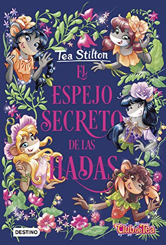 El espejo secreto de las hadas (Tea Stilton)