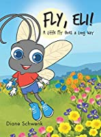 Fly, Eli!: A Little Fly Goes a Long Way