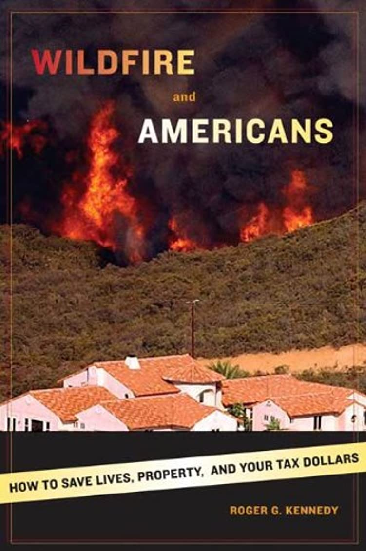 ボート血まみれのピーブWildfire and Americans: How to Save Lives, Property, and Your Tax Dollars (English Edition)