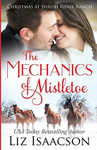 The Mechanics of Mistletoe: Glover Family Saga & Christian Romance (Shiloh Ridge Ranch in Three Rivers Romance)