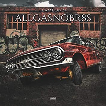 All Gas No Br8s