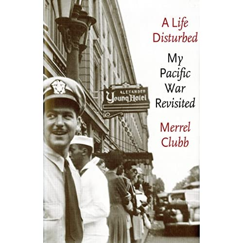 A Life Disturbed: My Pacific War Revisited (Donald R. Ellegood International Publications) (English Edition)