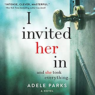 I Invited Her In                   Written by:                                                                                                                                 Adele Parks                               Narrated by:                                                                                                                                 Joanne Froggatt                      Length: 14 hrs and 30 mins     20 ratings     Overall 4.4