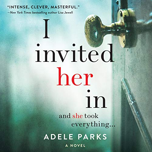 I Invited Her In                   Auteur(s):                                                                                                                                 Adele Parks                               Narrateur(s):                                                                                                                                 Joanne Froggatt                      Durée: 14 h et 30 min     22 évaluations     Au global 4,4