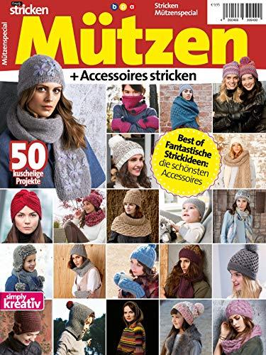 Simply Stricken Mützenspecial: Mützen + Accessoires stricken: Best of fantastische Strickideen: die schönsten Accessoires