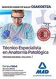 Técnico Especialista en Anatomía Patológica del Servicio Vasco de Salud-Osakidetza. Temario general Volumen 1