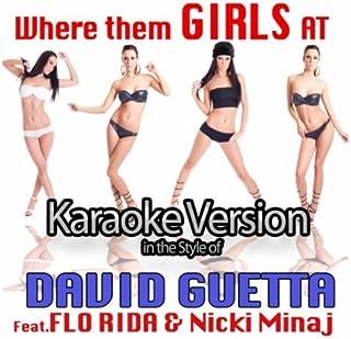 Where Them Girls At [Karaoke Version] (Originally Performed By David Guetta Featuring FLO RIDA & Nicki Minaj) (feat. Flori...