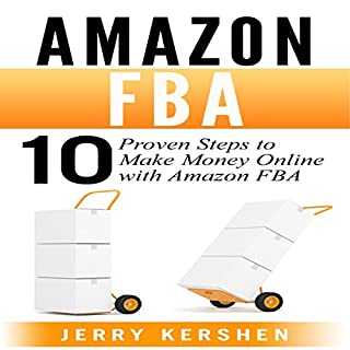 Amazon FBA: 10 Proven Steps to Make Money Online with Amazon FBA audiobook cover art