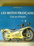 LES MOTOS FRANCAISES - CENT ANS D'HISTOIRE