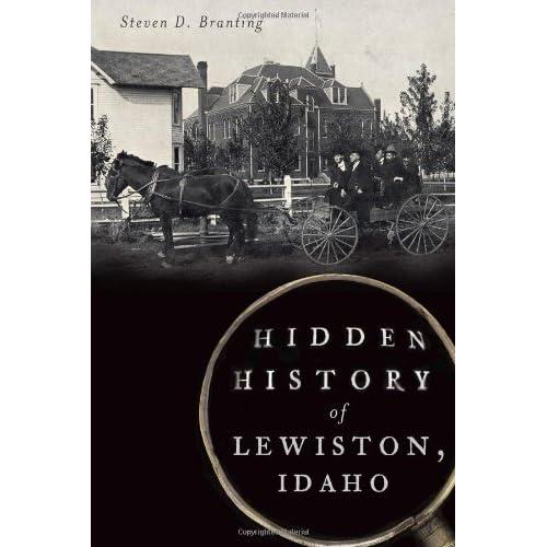 Hidden History of Lewiston, Idaho